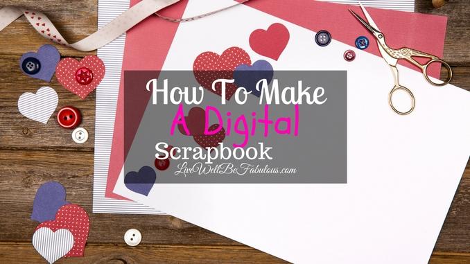 How to Make A Digital Scrapbook