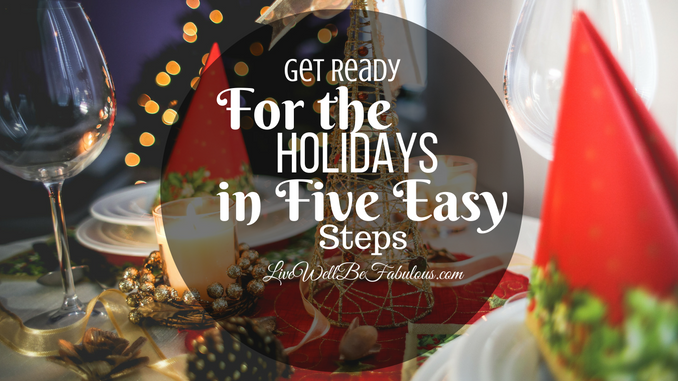 Get Ready For Holidays in Five Easy Steps
