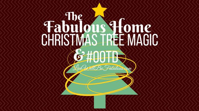 The Fabulous Home Christmas Tree Decoration Magic & #OOTD