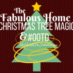 The Fabulous Home Christmas Tree Decoration Magic & #OOTD