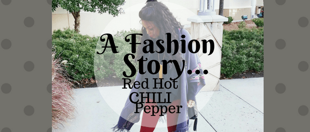 A Fashion Story Red Hot Chili Pepper
