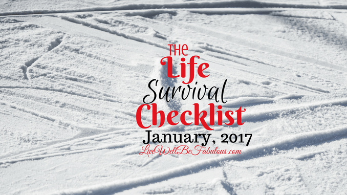 The Life Survival Checklist January 2017