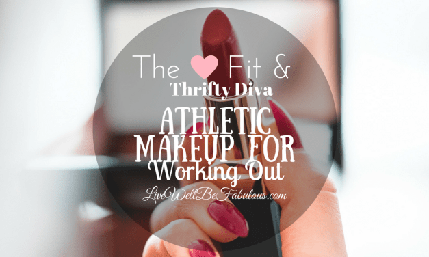 The Fit & Thrifty Diva Talks Athleteisure Makeup For Working Out
