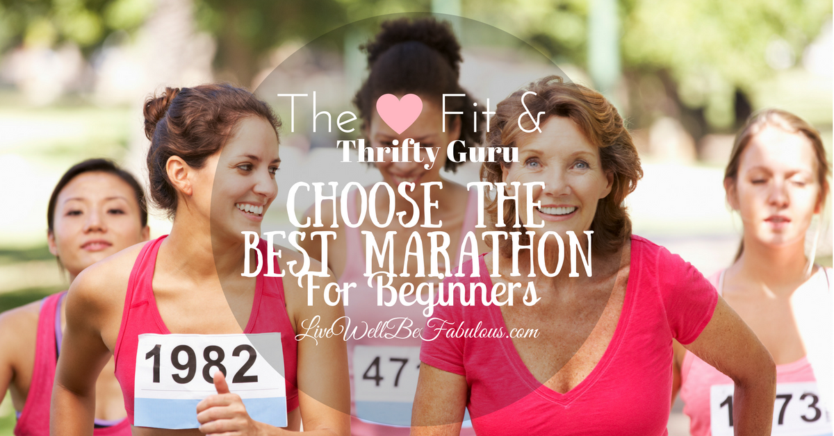 The Fit & Thrifty Guru How To Choose The Best Marathons For Beginners