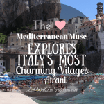 The Mediterranean Muse Explores Italy's Most Charming Villages: First Stop Atrani