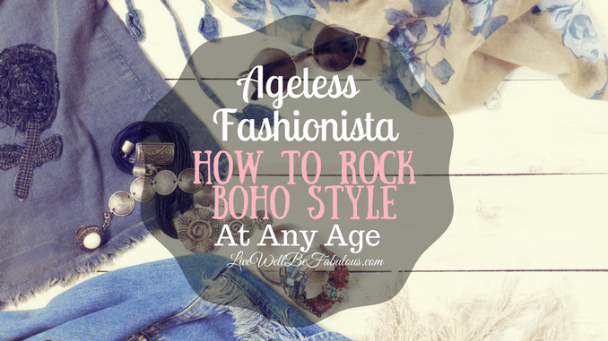 The Ageless Fashionista How to Rock Boho Outfits At Any Age