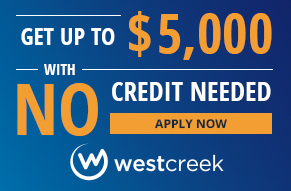 No Credit needed button for West Creek Financial financing