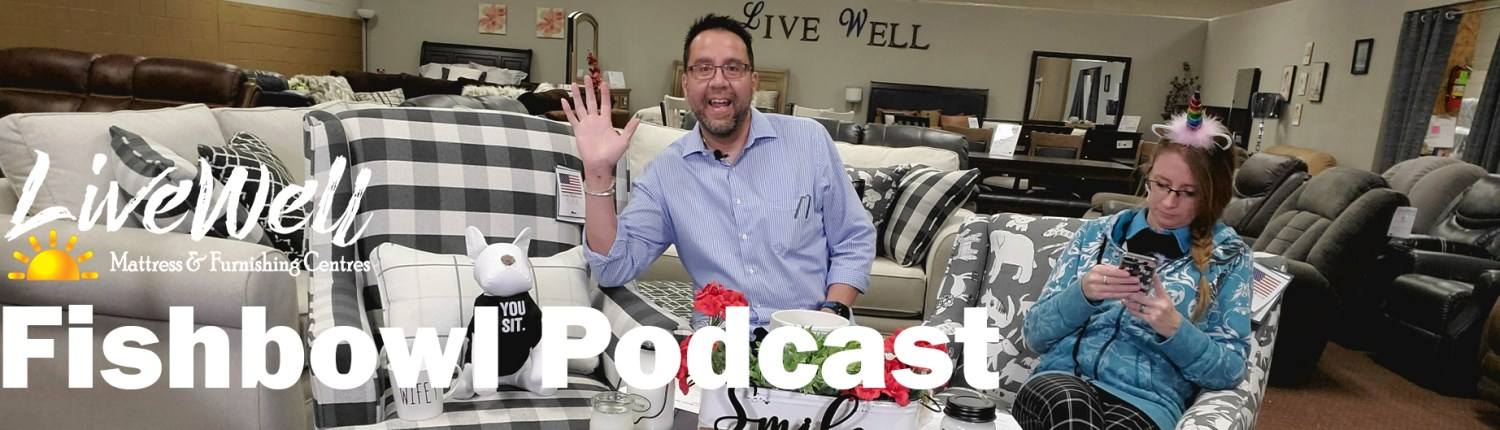 Javier Casillas and Melanie Keithley On Fishbowl the weekly podcast for Live Well Mattress & Furnishing Centres