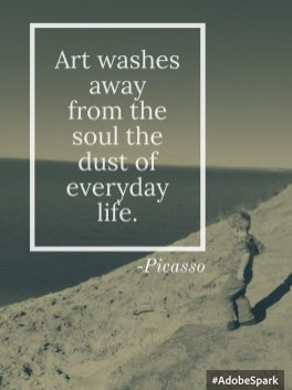 Art washes away from the soul dust everyday Picasso quote