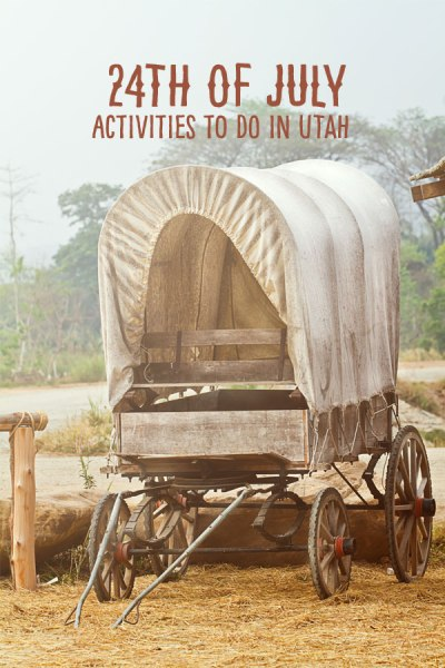 24th of July Activities to do in Utah