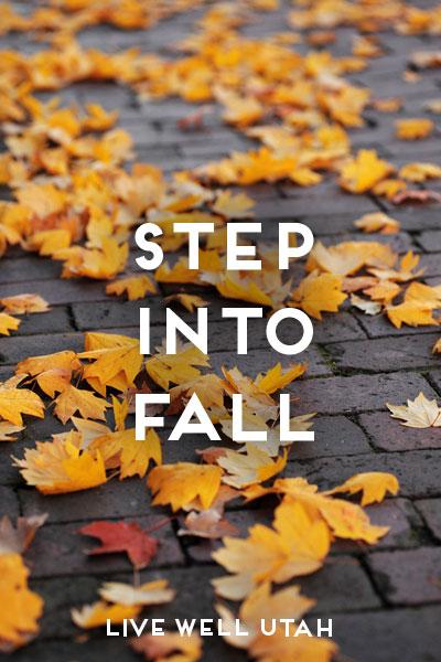 Step Into Fall | Live Well Utah