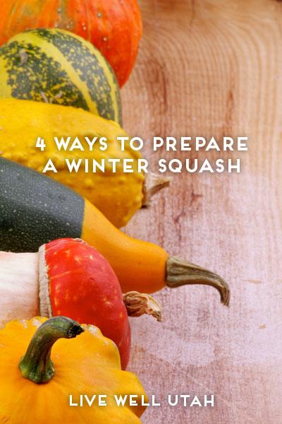 4 Ways to Prepare a Winter Squash   Live Well Utah