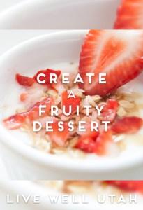 Create a Fruity Dessert