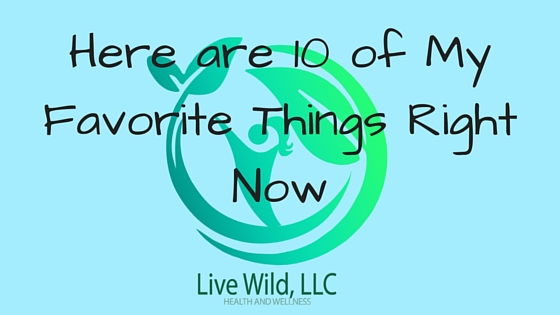 10 of My Favorite Things Blog Post Pic