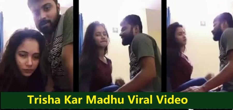 Trisha-Kar-Madhu-Viral-Video