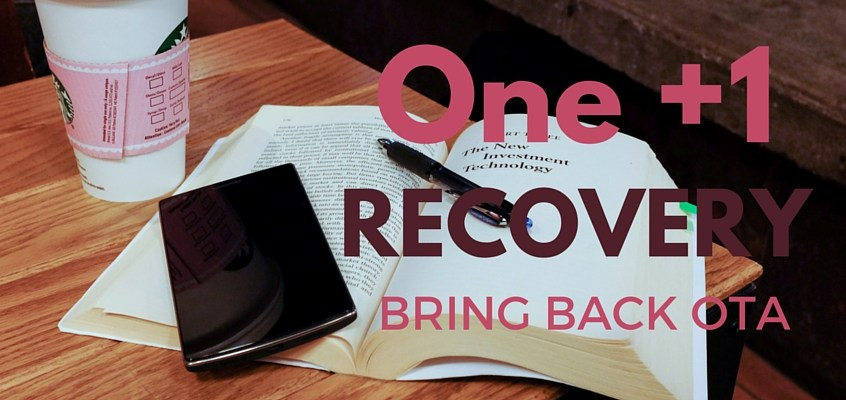 Bring Back my OTA to me, to me – One Plus One Recovery Tool Troubleshooting