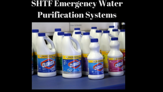 SHTF Emergency Water Purification Systems