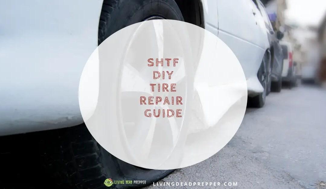 Tire Repair For When The SHTF