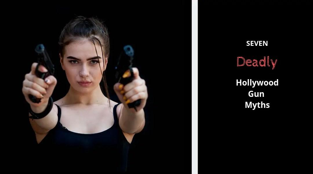 The Seven Deadly Hollywood Gun Skills