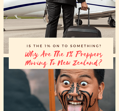 Is The 1% On To Something? Why Are The 1% Preppers  Moving To New Zealand