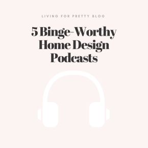 5 binge-worthy home design podcasts