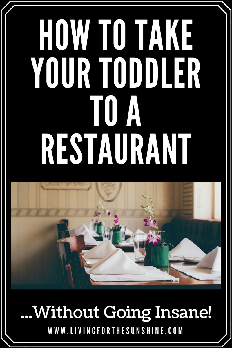 How to Take a Toddler to a Restaurant...Without Going Insane!