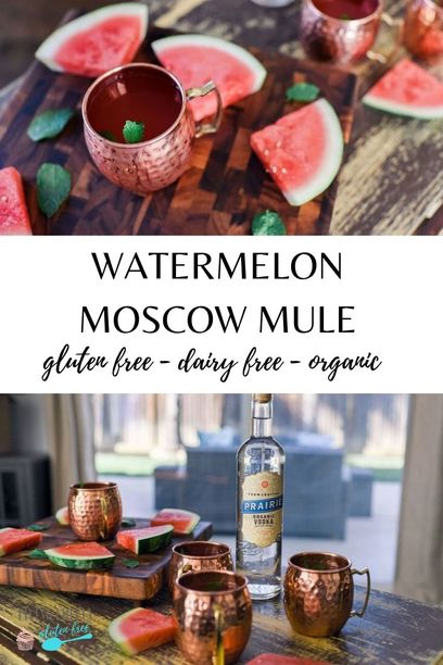 PIN for gluten free watermelon moscow mule