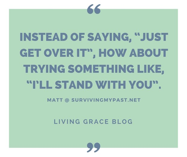 A Quote by Matt at: SurvingMyPast.net