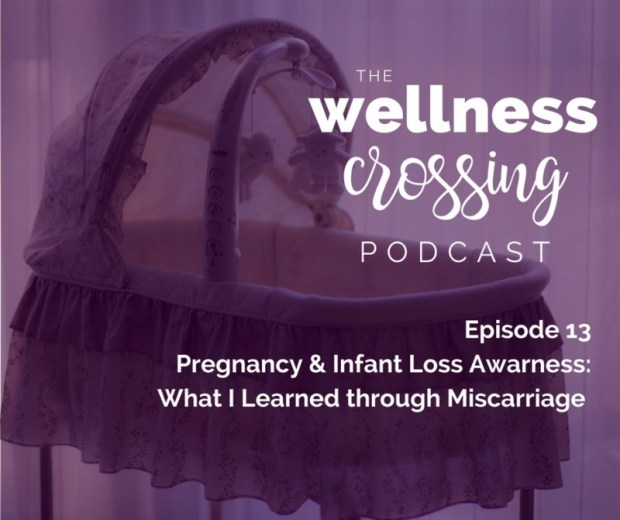 Have you walked through miscarriage? This episode is dedicated to you. As I share my story I hope to encourage and empower you, whether it's giving yourself permission to grieve or supporting someone who is. Click to listen to this episode of The Wellness Crossing!