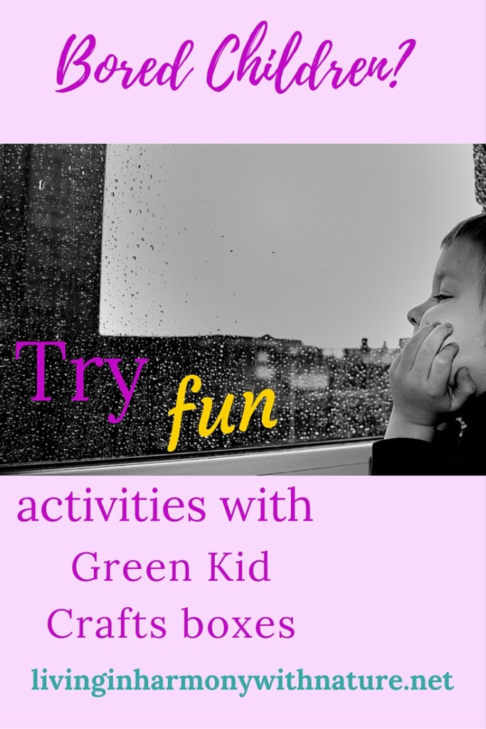 Children bored this summer? Try Green Kid Crafts boxes - living in harmony with nature