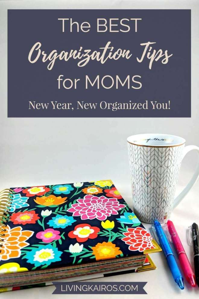 The Best Organization Tips for Moms: New Year, New Organized You! | Motherhood | Simple Living | Family