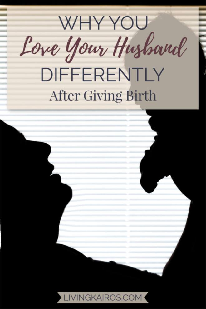 Why You Love Your Husband Differently After Giving Birth | Marriage | Motherhood | Pregnancy and Birth | Babies and Kids | Mom Life
