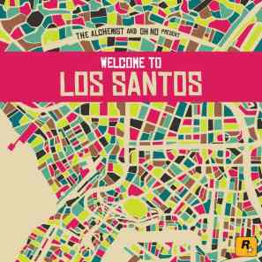 The Alchemist & Oh No - Welcome To Los Santos