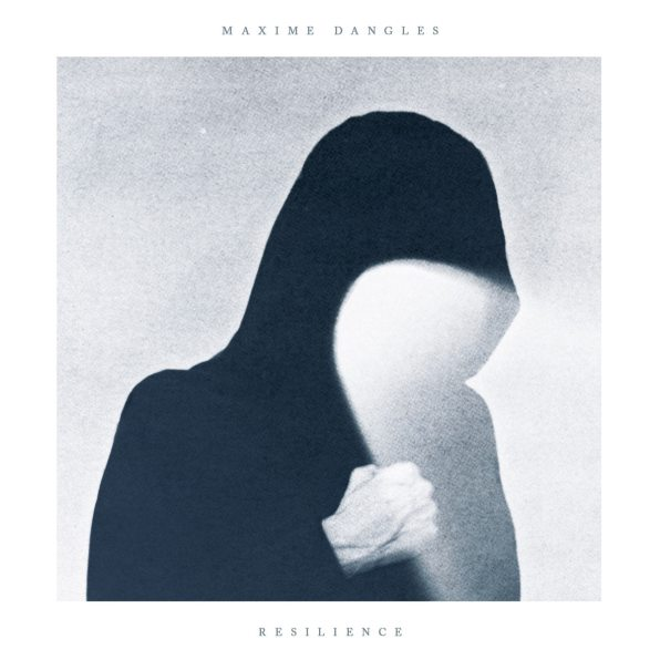 Maxime Dangles - Resilience