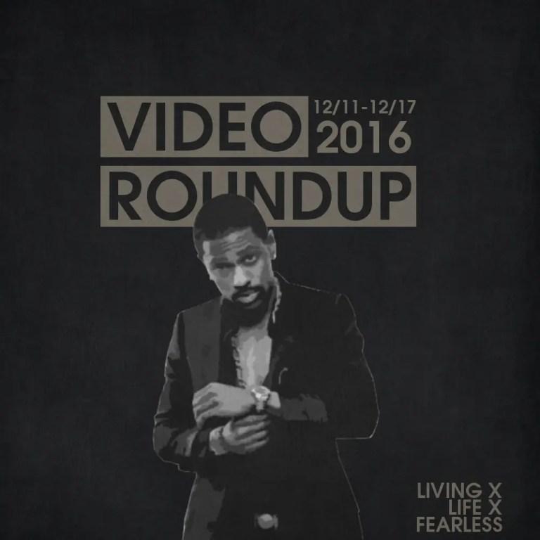 Video Roundup 12/11/16