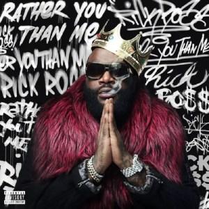 Rick Ross - Rather You Than Me