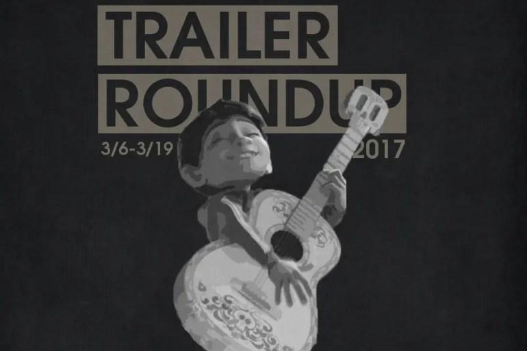 Trailer Roundup 3/6/17