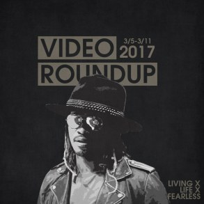 Video Roundup 3/5/17