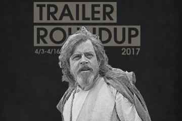Trailer Roundup 4/3/17