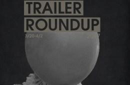 Trailer Roundup 3/20/17