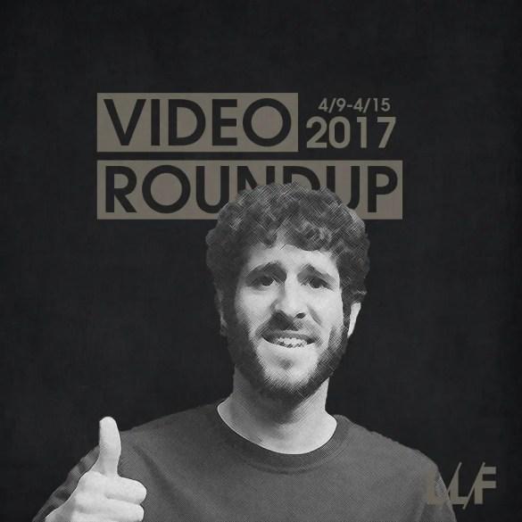 Video Roundup 4/9/17
