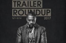 Trailer Roundup 5/1/17