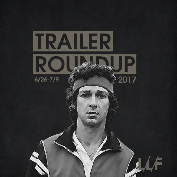 Trailer Roundup 6/26/17