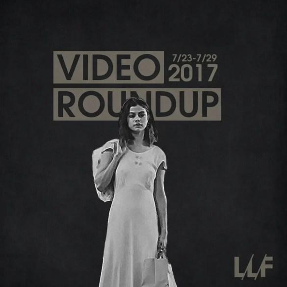 Video Roundup 7/23/17