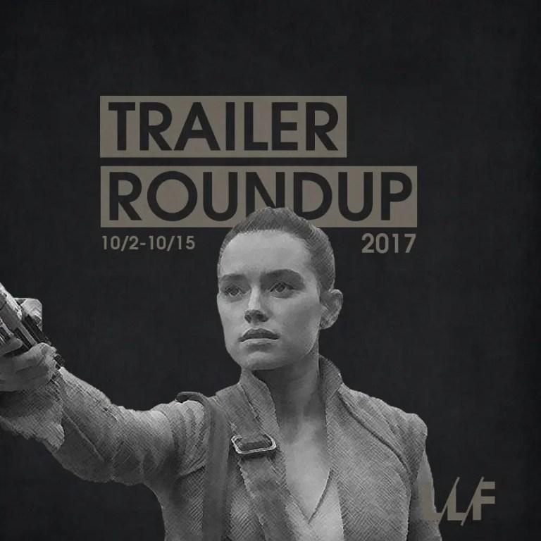 Trailer Roundup 10/2/17