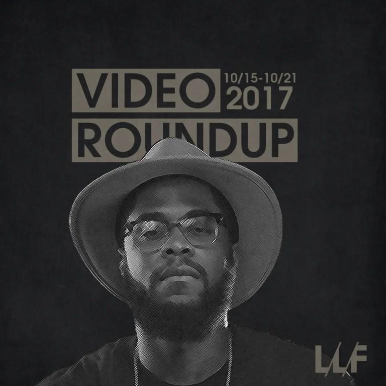 Video Roundup 10/15/17