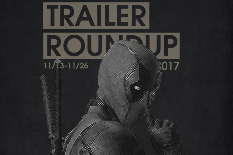 Trailer Roundup 11/13/17