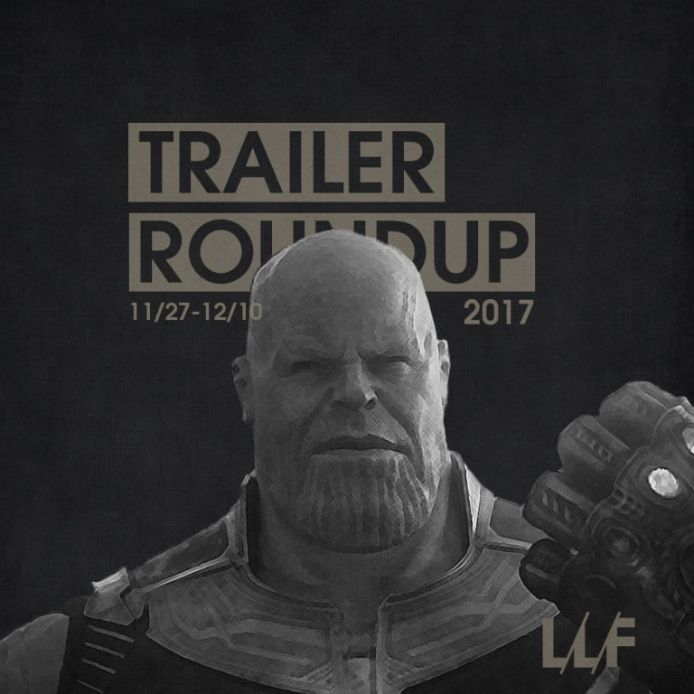 Trailer Roundup 11/27/17