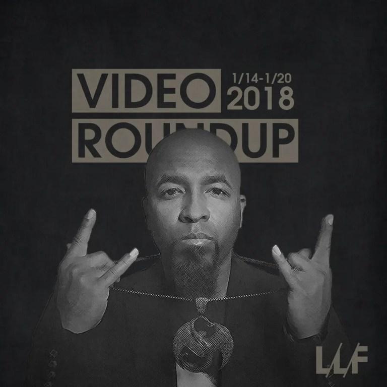 Video Roundup 1/14/18