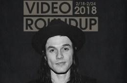 Video Roundup 2/18/18
